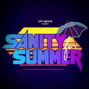 Sanity for Summer/City Mouth