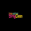 Dirty Clean/Pete Holmes