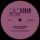 Love & Understanding (feat. Zhana)/Too Deep