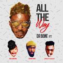 All The Way (feat. Gigi Lamayne, pH Raw X and Tshegokoke)/Dr. Bone