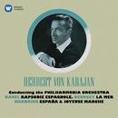 Debussy: La Mer - Ravel: Rapsodie espagnole - Chabrier: España & Joyeuse marche/Herbert von Karajan