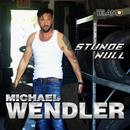 Stunde Null/Michael Wendler