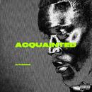 Acquainted/CJ Flemings