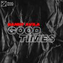 Good Times/Danny Avila