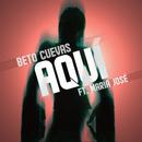 Aquí (feat. María José)/Beto Cuevas