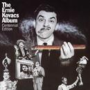 The Ernie Kovacs Album (Centennial Edition)/Ernie Kovacs