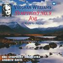 Vaughan Williams: Symphony No. 9 & Job/Andrew Davis