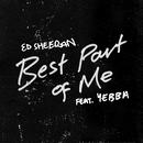 Best Part of Me (feat. YEBBA)/Ed Sheeran