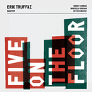 Five On The Floor/Erik Truffaz