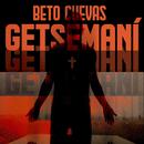 Getsemaní/Beto Cuevas