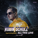 All This Love (feat. Harlœ) [Hook N Sling Remix]/Robin Schulz