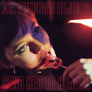 Send Her To Heaven/The All-American Rejects