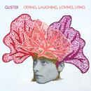 Crying, Laughing, Loving, Lying/Guster