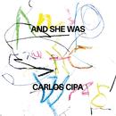 and she was/Carlos Cipa