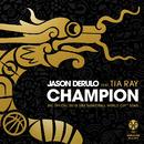 Champion (feat. Tia Ray) [The Official 2019 FIBA Basketball World Cup™ Song]/Jason Derulo