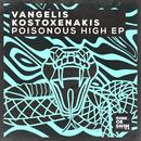 Poisonous High EP/Vangelis Kostoxenakis