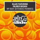 My Beat (feat. Palmer Brown) [Extended Remixes]/Blaze