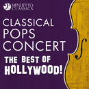 Classical Pops Concert: The Best of Hollywood!/Various Artists