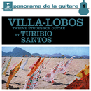 Villa-Lobos: 12 Études for Guitar, W235/Turibio Santos