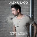 Maldito miedo (feat. Soge Culebra)/Alex Ubago