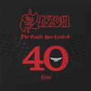 The Eagle Has Landed 40 (Live)/Saxon