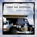 Garage Orchestra (Deluxe Edition)/Cindy Lee Berryhill