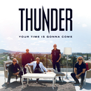 Your Time Is Gonna Come/Thunder