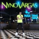 Mala Fama/Nyno Vargas