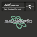 Back Together (feat. Ron Carroll) [Remixes]/Hardsoul