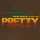 Pretty (feat. Ian Isiah)/Theophilus London