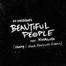 Beautiful People (feat. Khalid) [Danny L Harle Harlecore Remix]/Ed Sheeran