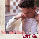Hate How Much I Love You (Joel Corry Remix)/Conor Maynard