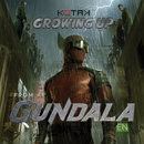 "Growing Up (From ""Gundala"")/Kotak"