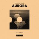 Aurora/Promise Land