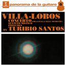 Villa-Lobos: Guitar Concerto, Sexteto Místico & Guitar Preludes/Turibio Santos