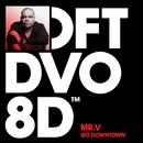 Go Downtown/Mr. V