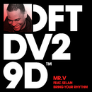 Bring Your Rhythm (feat. Selan)/Mr. V