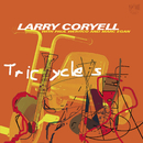 Tricycles/Larry Coryell