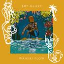 Waikiki Flow/Shy Glizzy