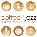 Sunday Morning Moods: Coffee & Jazz/Various Artists