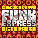 Welcome to the Funk Express: Disco Party/Various Artists