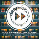 Can't Fake The Feeling / You Can Do This (feat. Nina Lares)/Soul Vision
