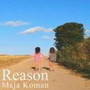 Reason/Maja Koman