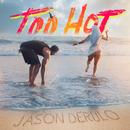 Too Hot/Jason Derulo