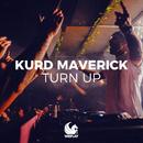 Turn Up/Kurd Maverick