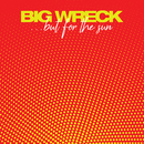 ...but for the sun/Big Wreck