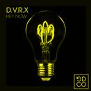 Hey Now/D.V.R.X