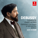 Debussy: Complete Piano Works, Fantaisie for Piano and Orchestra & Songs/Aldo Ciccolini