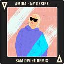 My Desire (Sam Divine Remix)/Amira