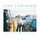 Leave Everywhere/Toro Y Moi